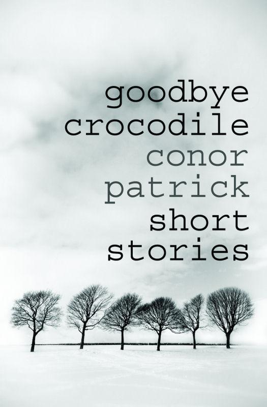 Goodbye Crocodile by Conor Patrick