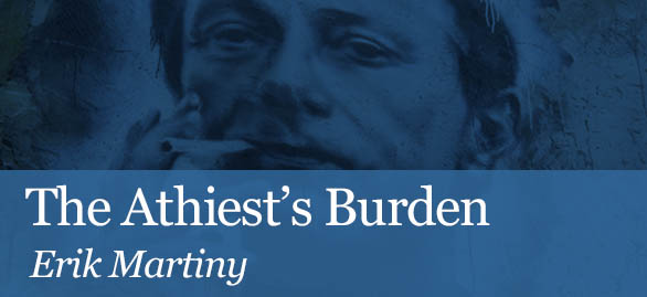 The Athiest's Burden