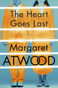 The Heart Goes Last Margaret Atwood Bloomsbury, £18.99