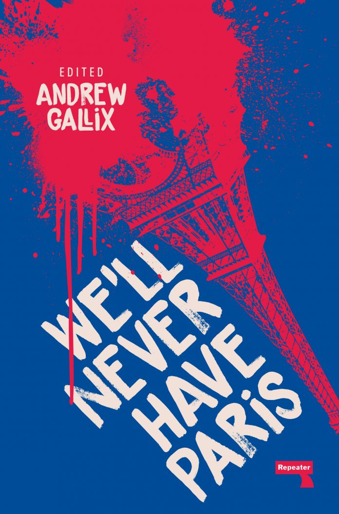 We'll Never Have Paris, ed. Andrew Gallix, Repeater Books, May 2019