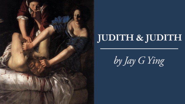 Judith and Judith | Jay G Ying